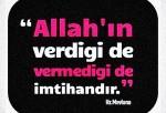 Allah'ın Verdiği de Vermediği de İmtihandır
